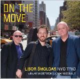 LIBOR ŠMOLDAS NYC TRIO with Jay Anderson & Adam Nussbaum - ON THE MOVE